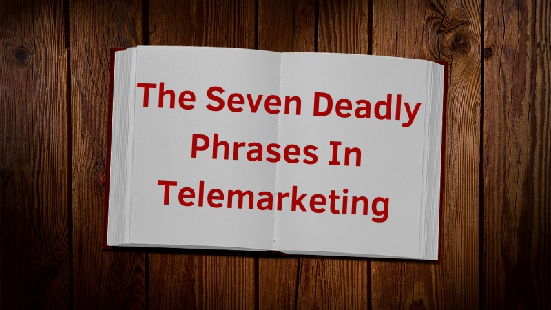 The-Seven-Deadly-Phrases-In-Telemarketing