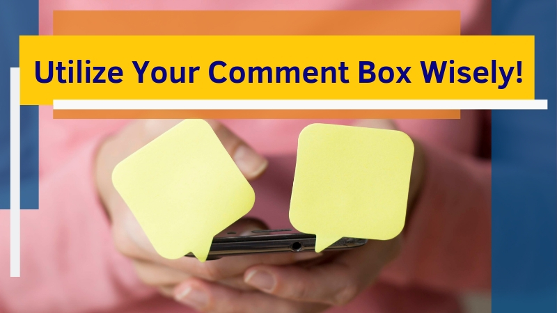 Utilize-Your-Comment-Box-Wisely
