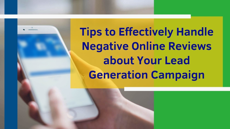Tips-to-Effectively-Handle-Negative-Online-Reviews-about-Your-Lead-Generation-Campaign