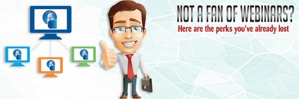 Not-a-fan-of-Webinars-Here-are-the-perks-you've-already-lost