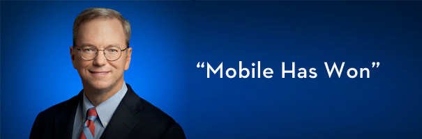 """In Case You Missed It: Google Chairman Says """"Mobile Has Won"""""""