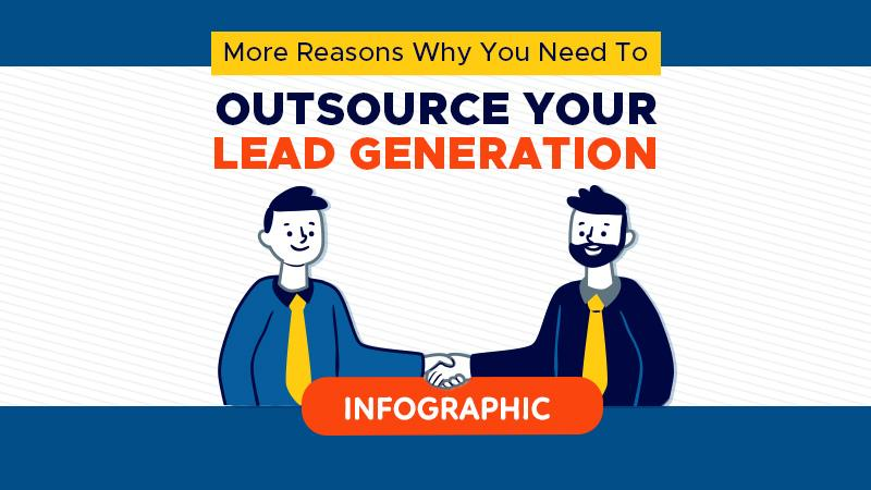 More Reasons Why Need to Outsource your Lead Generation