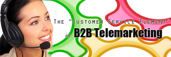 "The ""Customer Service Element"" in B2B Telemarketing"