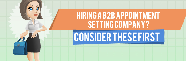 Hiring a B2B Appointment Setting Company Consider these first