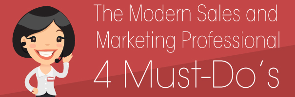 The Modern Sales and Marketing Professional- 4 Must-Dos