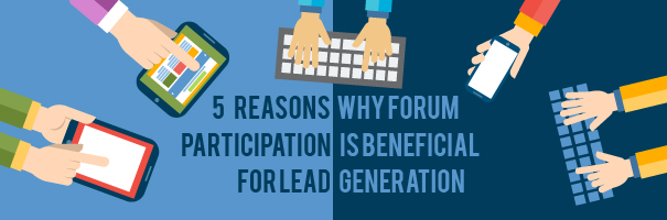 5 Reasons Why Forum Participation is Beneficial for Lead Generation