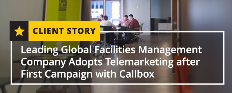 Leading Global Facilities Management Company Adopts Telemarketiing