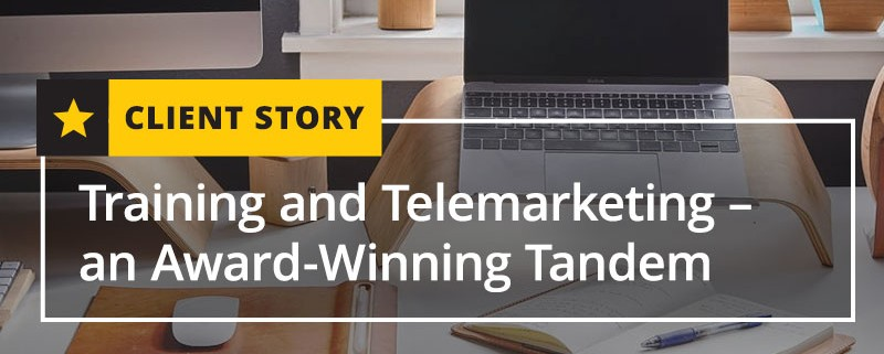 Training and Telemarketing--an Award-Winning Tandem
