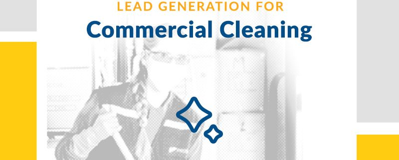 Lead Generation for Commercial Cleaning Services