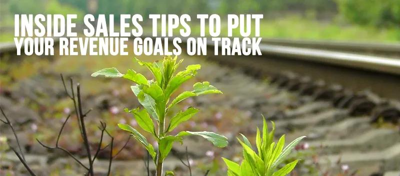 Inside Sales Tips to Put your Revenue Goals on Track