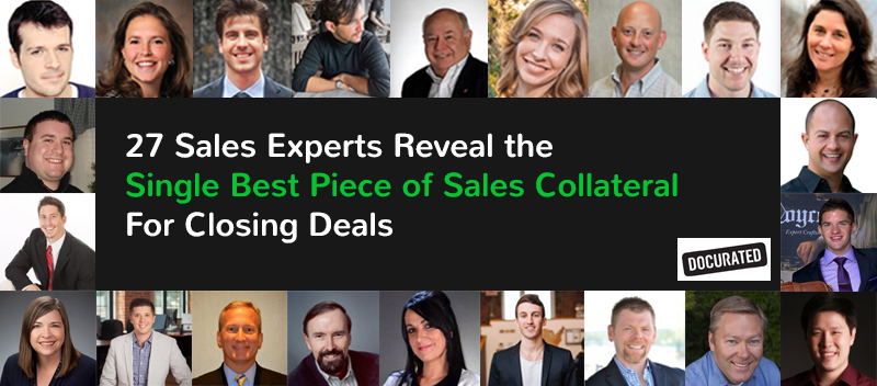 27 Sales Experts Reveal the Single Best Piece of Sales Collateral For Closing Deals