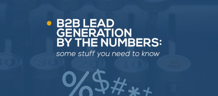 B2B Lead Generation by the Numbers: some stuff you need to know