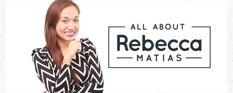 All About Rebecca Matias