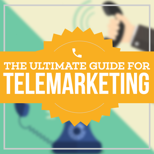 The Ultimate Guide for Telemarketing