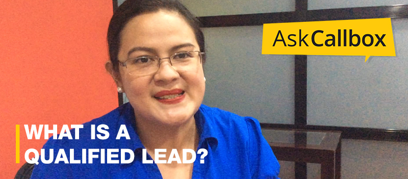 Ask Callbox: What is a qualified lead?