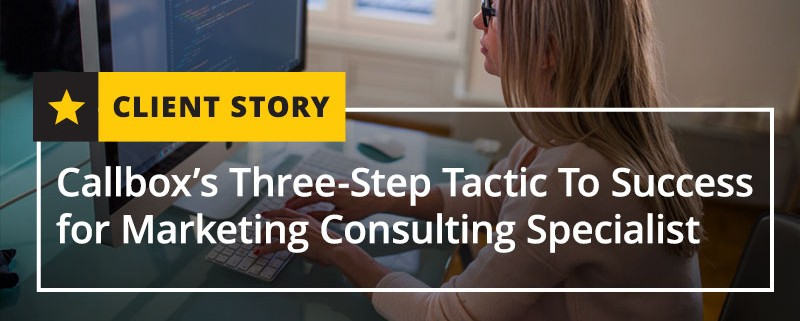 Callbox's Three-Step Tactic To Success for Marketing Consulting