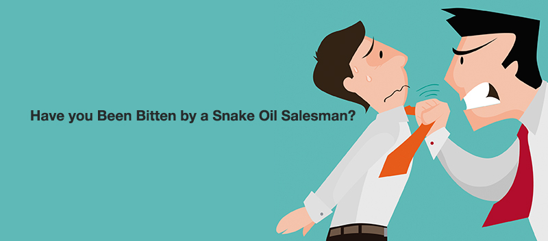 Have you Been Bitten by a Snake Oil Salesman?