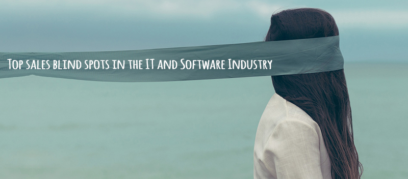 Top sales blind spots in the IT and Software Industry