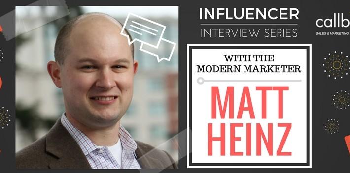 Influencer Interview Series with The Modern Marketer Matt Heinz