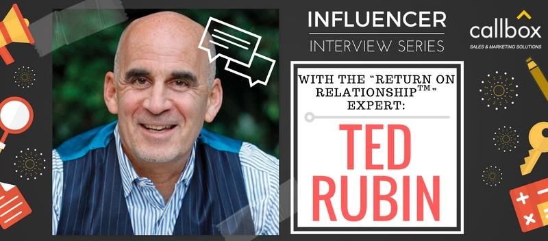 """Influencer Interview withThe """"Return on Relationship"""" Expert: Ted Rubin"""