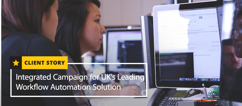 Integrated Campaign for UK's Leading Workflow Automation Solution