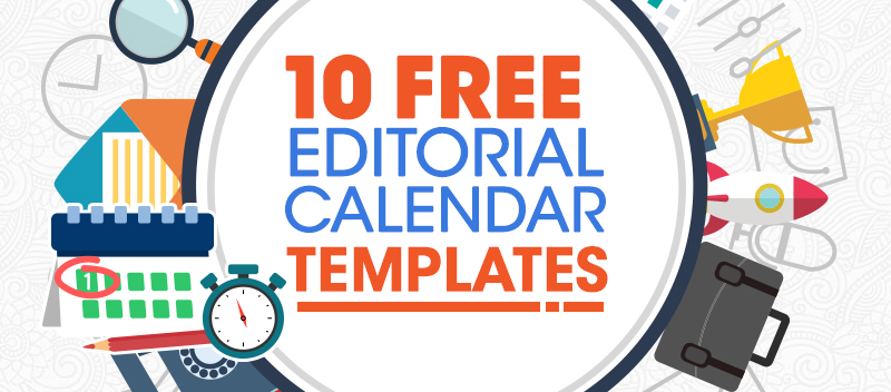 10 FREE Content Marketing Editorial Calendar Templates