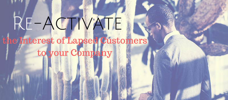 Re-activate the Interest of Lapsed Customers to your Company