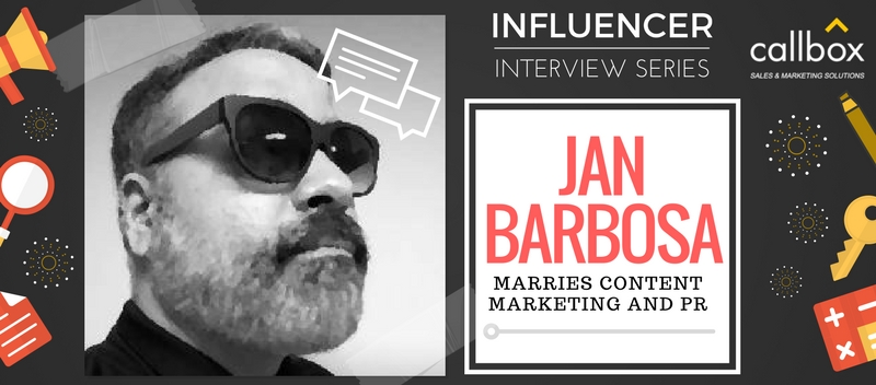 Influencer Interview Series: Jan Barbosa Marries Content Marketing