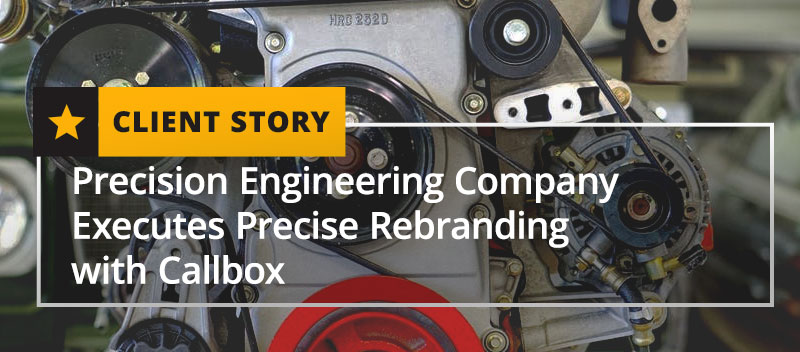 Precision Engineering Company Executes Precise Rebranding with Callbox