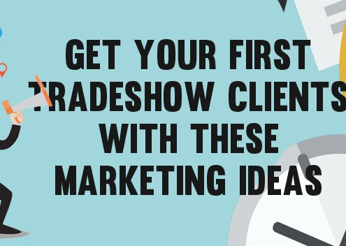 Get your First Tradeshow Clients with these Marketing Ideas