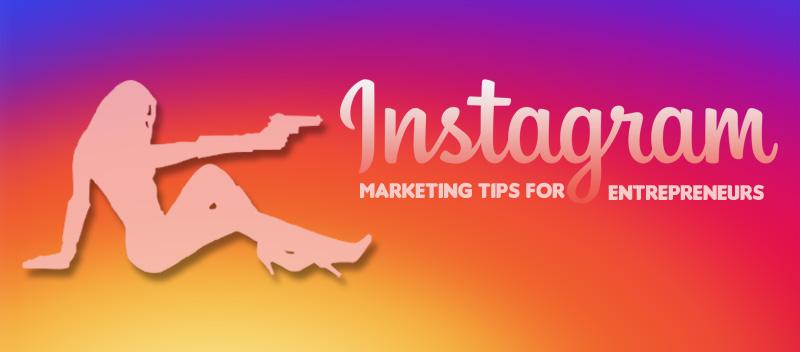 10 Killer Instagram Marketing Tips for Entrepreneurs