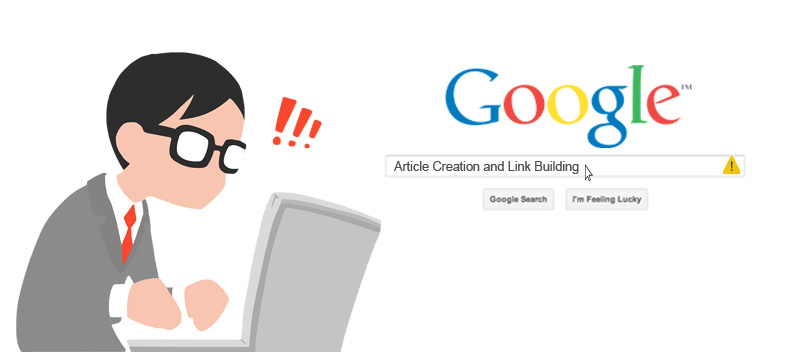 Google Warns (Yet Again!) about Article Creation and Link Building