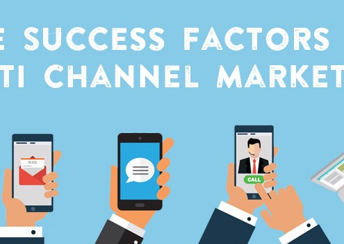 The 5 Success Factors of Multi-Channel Marketing Revealed