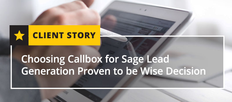 Choosing Callbox for Sage Lead Generation Proven to be Wise Decision