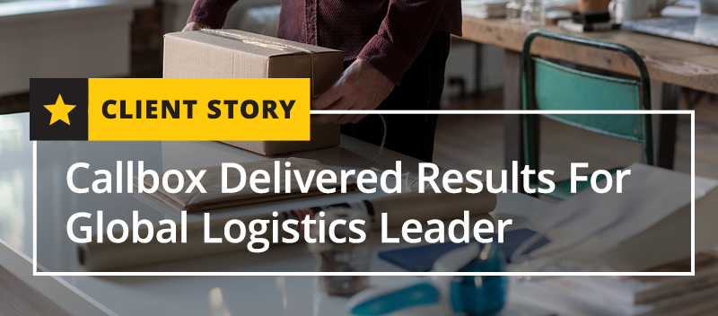 Callbox Delivered Results For Global Logistics Leader
