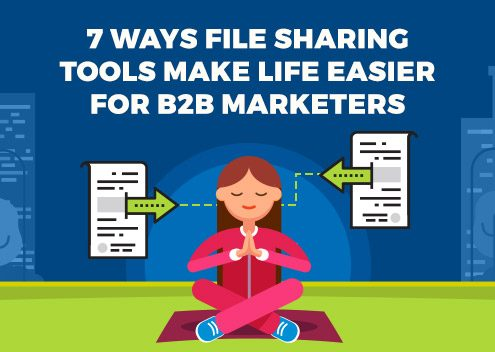 7 Ways File Sharing Tools Make Life Easier for B2B Marketers