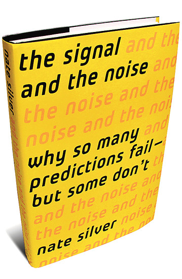 The Signal and the Noise: Why So Many Predictions Fail--but Some Don't (Nate Silver)