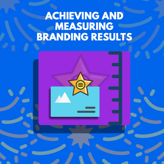 Achieving and Measuring Branding Results - A Complete Cheat Sheet to Social Media Branding for Consulting Firms