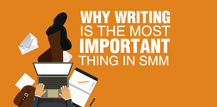Why Writing Is the Mo Important Thing in SMM