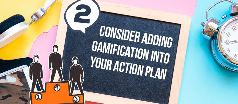 Consider Adding Gamification To Your Action Plan