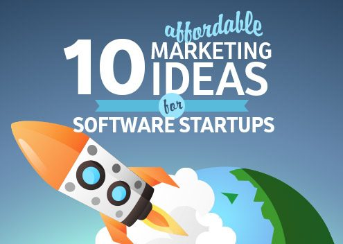 10 Affordable Marketing Ideas for Software Startups