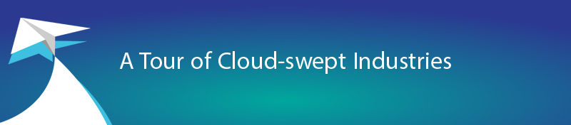 A Tour of Cloud-swept Industries