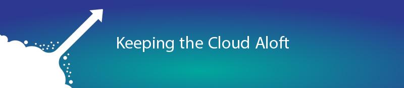 Keeping the Cloud Aloft