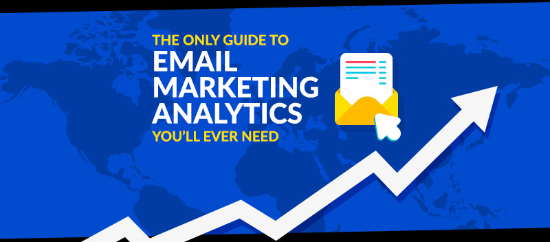 The Only Guide to Email Marketing Analytics You'll Ever Need