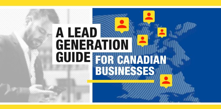 A Lead Generation Guide for Canadian Businesses
