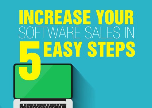 Increase your Software Sales in 5 Easy Steps