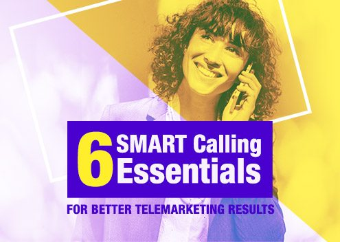 6 SMART Calling Essentials For Better Telemarketing Results