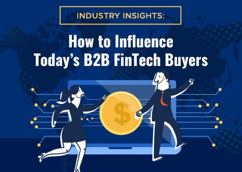 Industry Insights: How to Influence Today's B2B FinTech Buyers