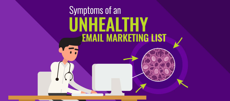 Symptoms of an Unhealthy Email Marketing List (and How to Clean It)