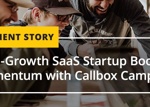 High-Growth SaaS Startup Boosts Momentum with Callbox Campaign [CASE STUDY]